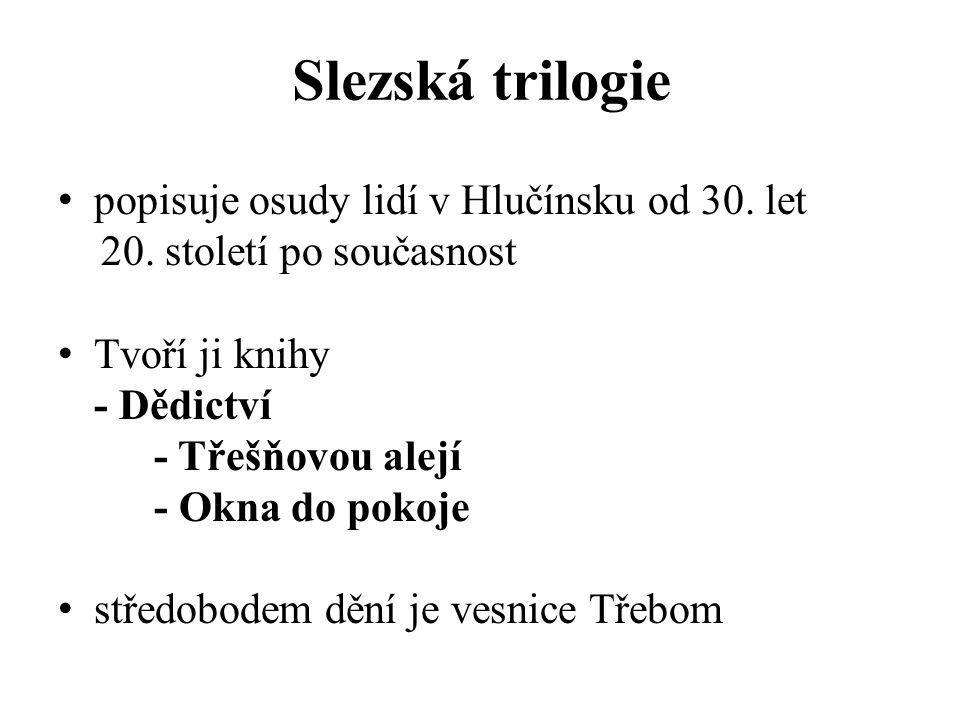 Slezská trilogie popisuje osudy lidí v Hlučínsku od 30.