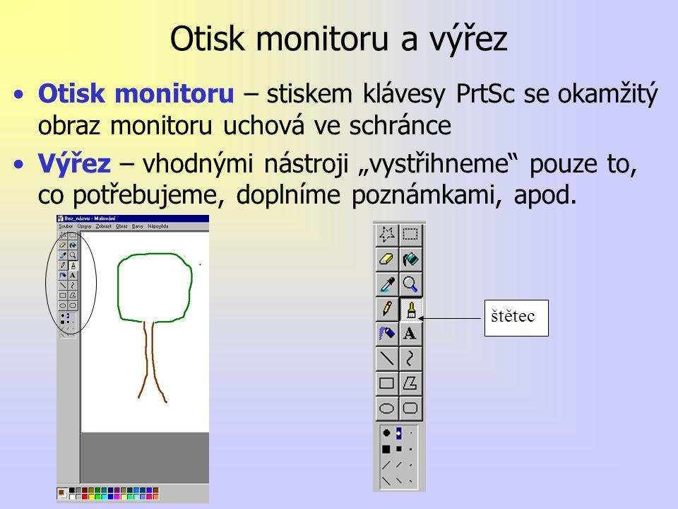"""Otisk monitoru a výřez Otisk monitoru – stiskem klávesy PrtSc se okamžitý obraz monitoru uchová ve schránce Výřez – vhodnými nástroji """"vystřihneme pouze to, co potřebujeme, doplníme poznámkami, apod."""