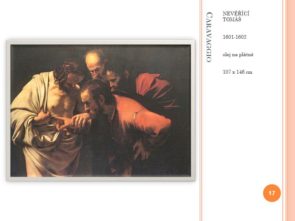 C ARAVAGGIO NEVĚŘÍCÍ TOMÁŠ 1601-1602 olej na plátně 107 x 146 cm 17