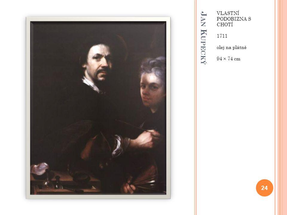 J AN K UPECKÝ VLASTNÍ PODOBIZNA S CHOTÍ 1711 olej na plátně 94 × 74 cm 24