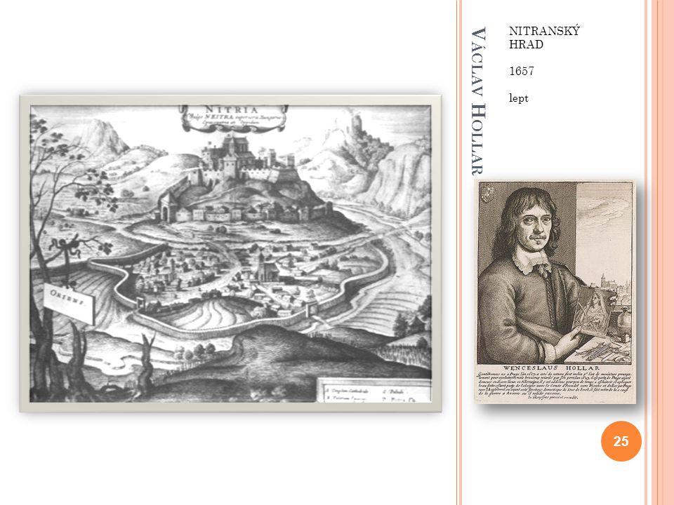 V ÁCLAV H OLLAR NITRANSKÝ HRAD 1657 lept 25