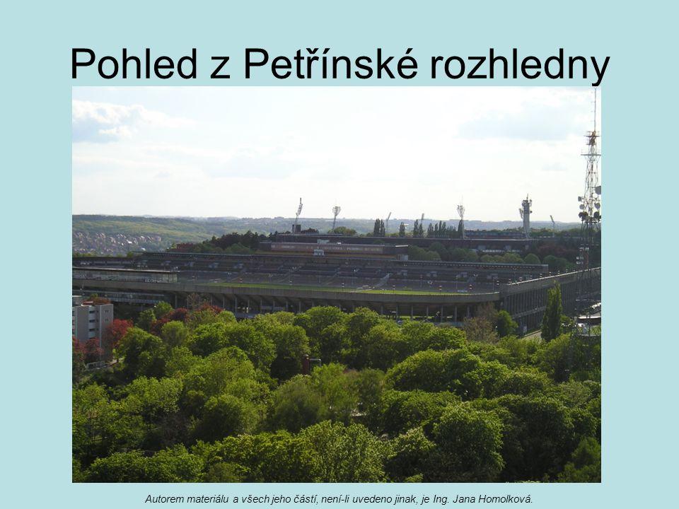 Pohled z Petřínské rozhledny Autorem materiálu a všech jeho částí, není-li uvedeno jinak, je Ing.