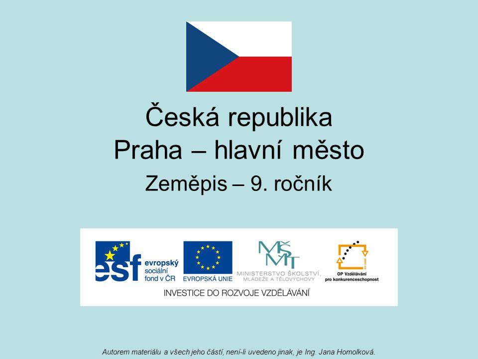 Česká republika Praha – hlavní město Zeměpis – 9.