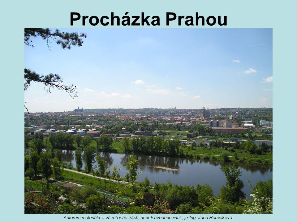 Procházka Prahou Autorem materiálu a všech jeho částí, není-li uvedeno jinak, je Ing.