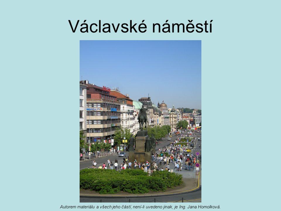 Václavské náměstí Autorem materiálu a všech jeho částí, není-li uvedeno jinak, je Ing.
