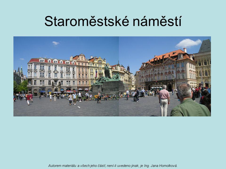 Staroměstské náměstí Autorem materiálu a všech jeho částí, není-li uvedeno jinak, je Ing.