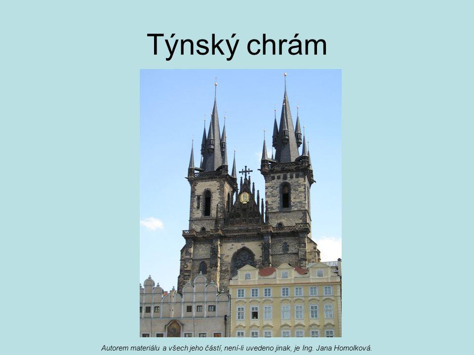 Týnský chrám Autorem materiálu a všech jeho částí, není-li uvedeno jinak, je Ing. Jana Homolková.