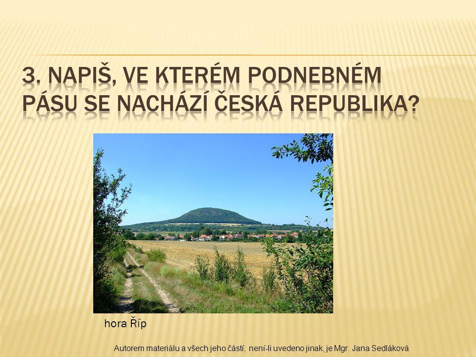hora Říp Autorem materiálu a všech jeho částí, není-li uvedeno jinak, je Mgr. Jana Sedláková