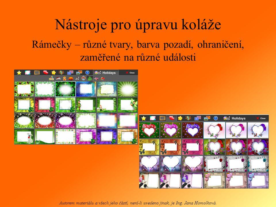 Nástroje pro úpravu koláže Rámečky – různé tvary, barva pozadí, ohraničení, zaměřené na různé události Autorem materiálu a všech jeho částí, není-li u