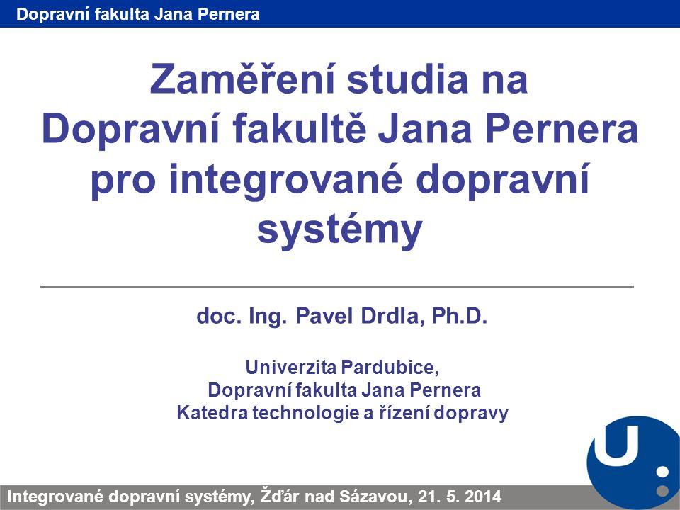 Zaměření studia na Dopravní fakultě Jana Pernera pro integrované dopravní systémy doc.