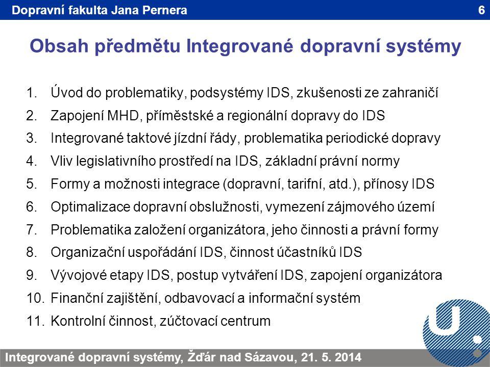 Obsah předmětu Integrované dopravní systémy 6TRANSCOM - Žilina 200923.