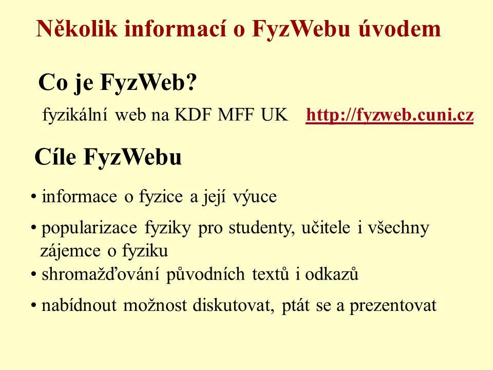 Několik informací o FyzWebu úvodem Co je FyzWeb.