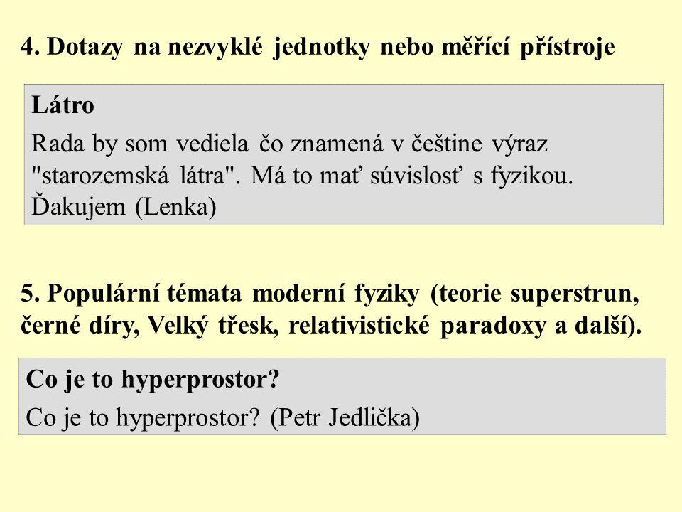 4. Dotazy na nezvyklé jednotky nebo měřící přístroje Látro Rada by som vediela čo znamená v češtine výraz