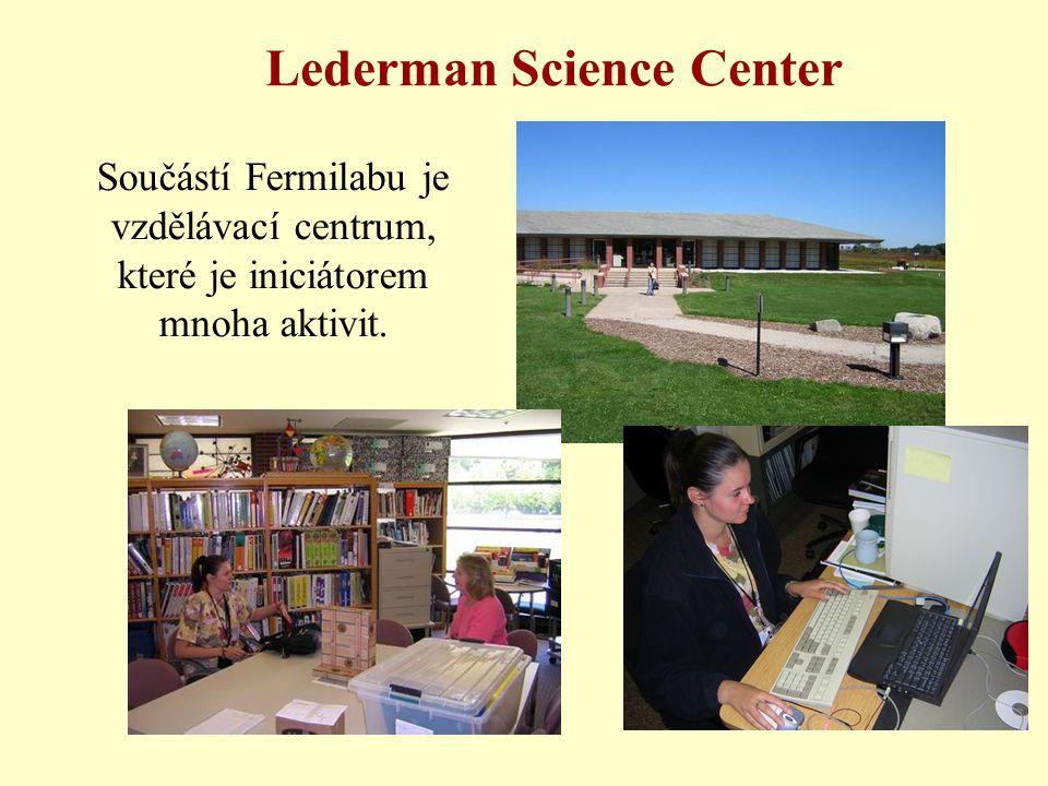 Lederman Science Center Součástí Fermilabu je vzdělávací centrum, které je iniciátorem mnoha aktivit.