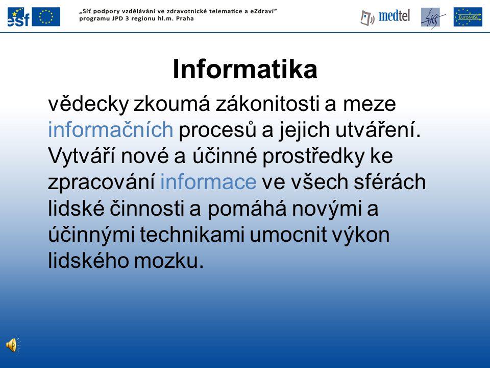 MEDICÍNSKÁ INFORMATIKA je informatika aplikovaná na oblast lékařství a zdravotnictví.
