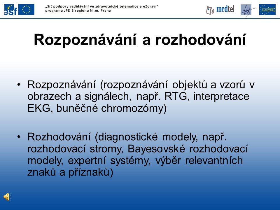 Rozpoznávání (rozpoznávání objektů a vzorů v obrazech a signálech, např.