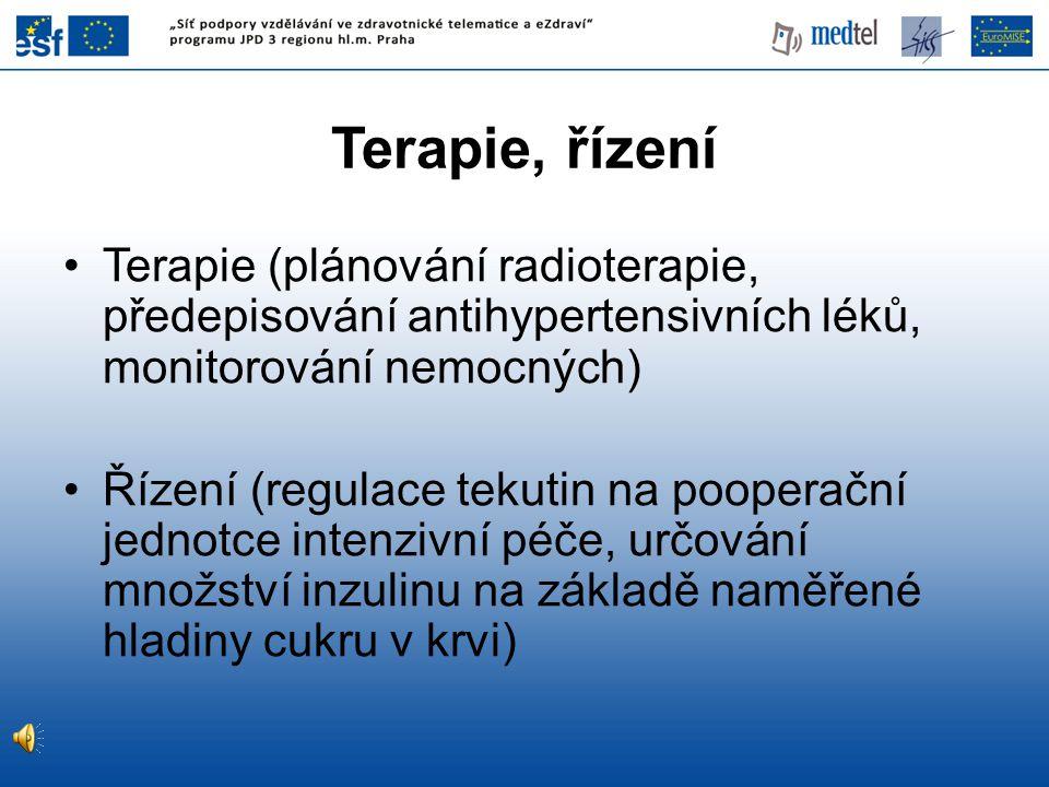 Terapie (plánování radioterapie, předepisování antihypertensivních léků, monitorování nemocných) Řízení (regulace tekutin na pooperační jednotce intenzivní péče, určování množství inzulinu na základě naměřené hladiny cukru v krvi) Terapie, řízení