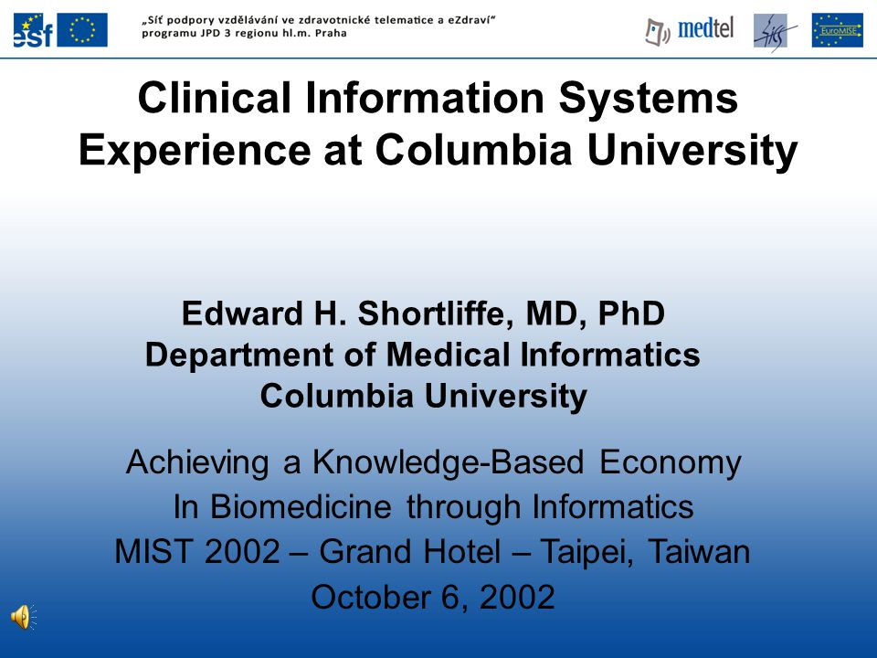Achieving a Knowledge-Based Economy In Biomedicine through Informatics MIST 2002 – Grand Hotel – Taipei, Taiwan October 6, 2002 Edward H.