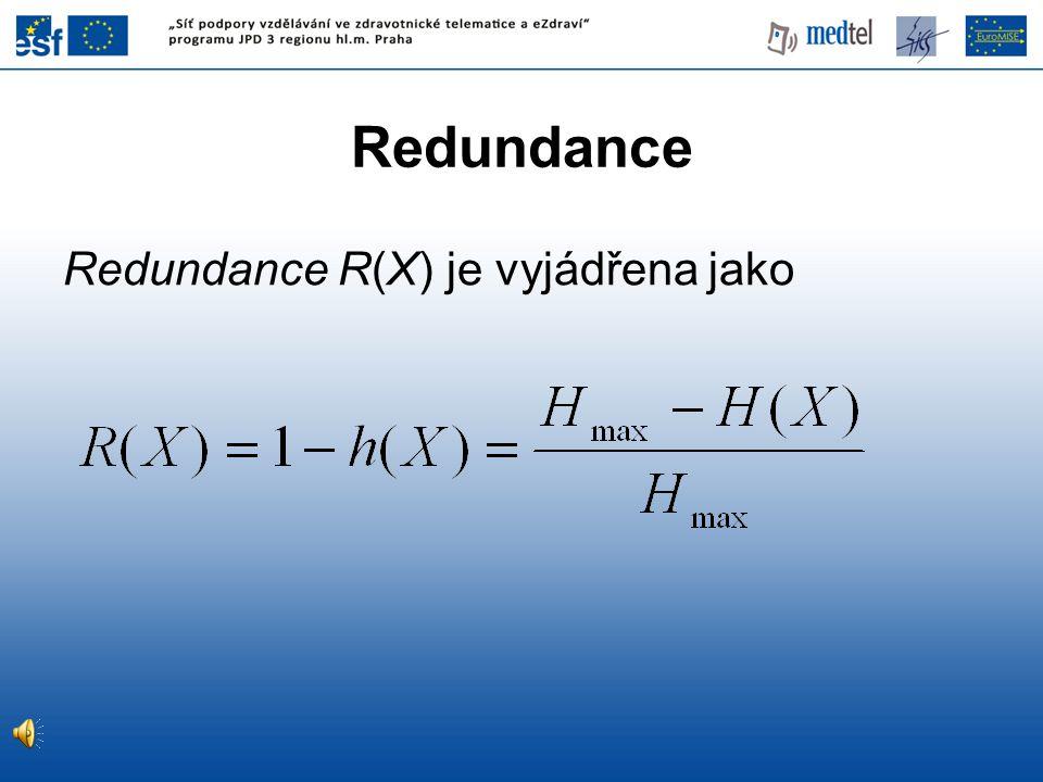 Redundance R(X) je vyjádřena jako Redundance