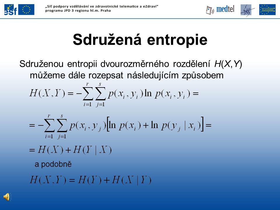 Sdruženou entropii dvourozměrného rozdělení H(X,Y) můžeme dále rozepsat následujícím způsobem a podobně Sdružená entropie