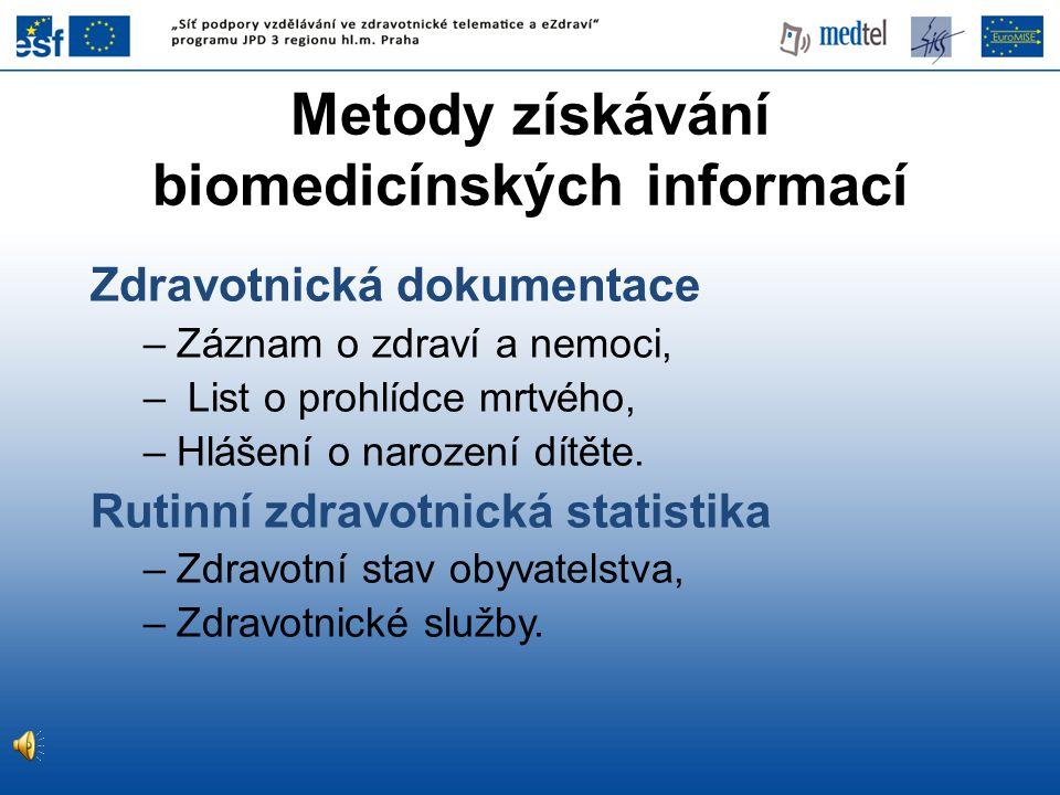Zdravotnická dokumentace –Záznam o zdraví a nemoci, – List o prohlídce mrtvého, –Hlášení o narození dítěte.
