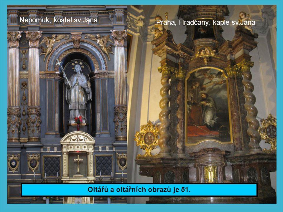 Oltářů a oltářních obrazů je 51. Nepomuk, kostel sv.Jana Praha, Hradčany, kaple sv.Jana