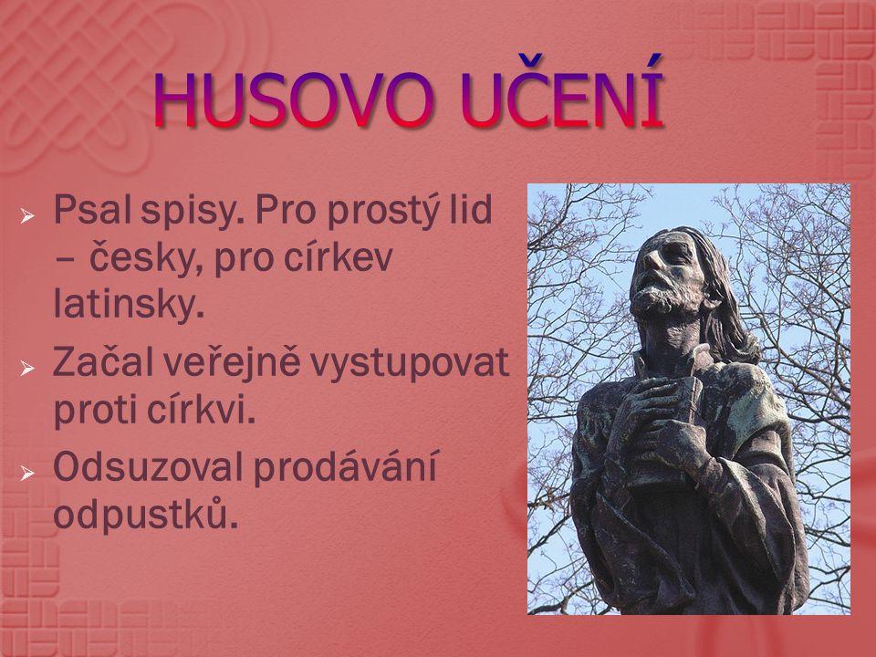  Psal spisy.Pro prostý lid – česky, pro církev latinsky.