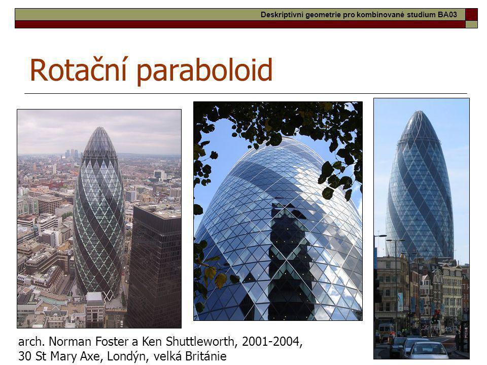 27 Rotační paraboloid Ještěd, arch. Karel Hubáček, 1963 - 1966 arch. Norman Foster a Ken Shuttleworth, 2001-2004, 30 St Mary Axe, Londýn, velká Britán