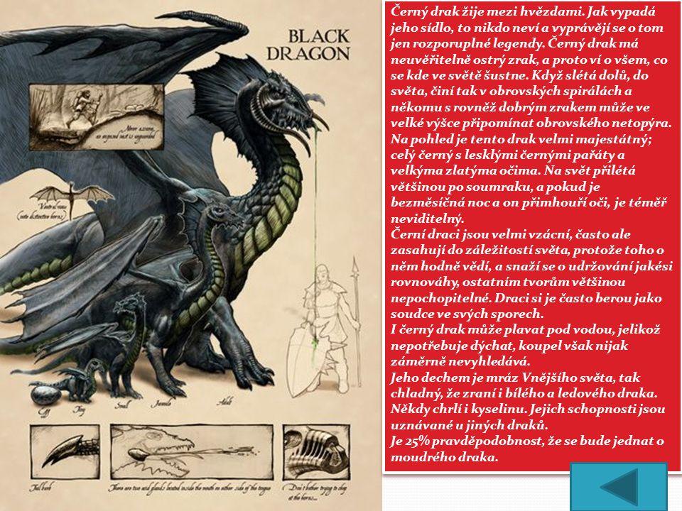 Černý drak žije mezi hvězdami. Jak vypadá jeho sídlo, to nikdo neví a vyprávějí se o tom jen rozporuplné legendy. Černý drak má neuvěřitelně ostrý zra