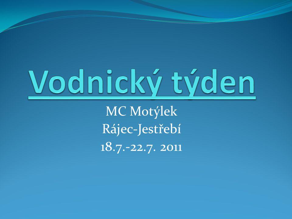 MC Motýlek Rájec-Jestřebí 18.7.-22.7. 2011
