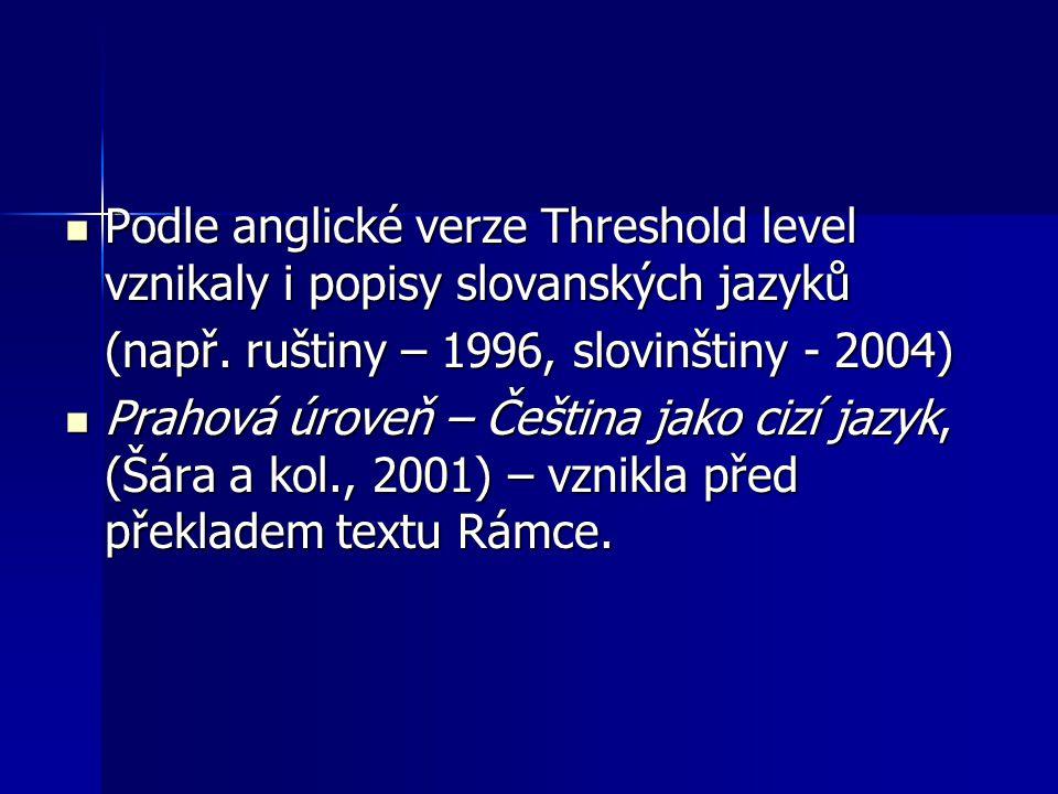 Podle anglické verze Threshold level vznikaly i popisy slovanských jazyků Podle anglické verze Threshold level vznikaly i popisy slovanských jazyků (n
