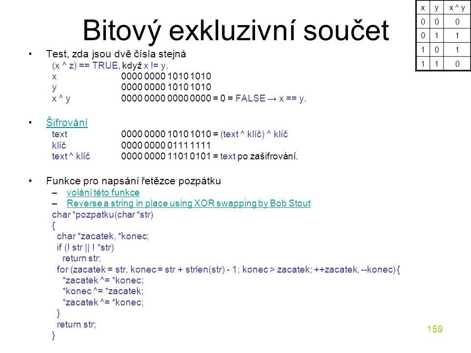 159 Bitový exkluzivní součet Test, zda jsou dvě čísla stejná (x ^ z) == TRUE, když x != y.