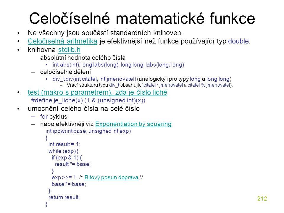 212 Celočíselné matematické funkce Ne všechny jsou součástí standardních knihoven.