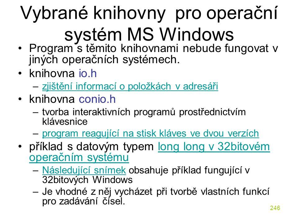 246 Vybrané knihovny pro operační systém MS Windows Program s těmito knihovnami nebude fungovat v jiných operačních systémech.