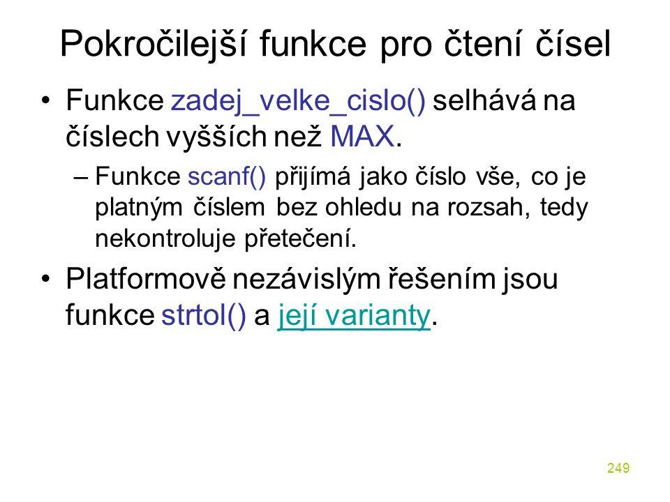 249 Pokročilejší funkce pro čtení čísel Funkce zadej_velke_cislo() selhává na číslech vyšších než MAX.