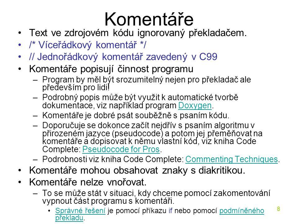 8 Komentáře Text ve zdrojovém kódu ignorovaný překladačem.