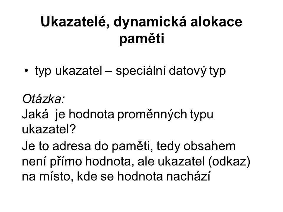 deklarace int *pi; typedef float* Pfloat; Pfloat pf; Kam ukazují pi a pf.