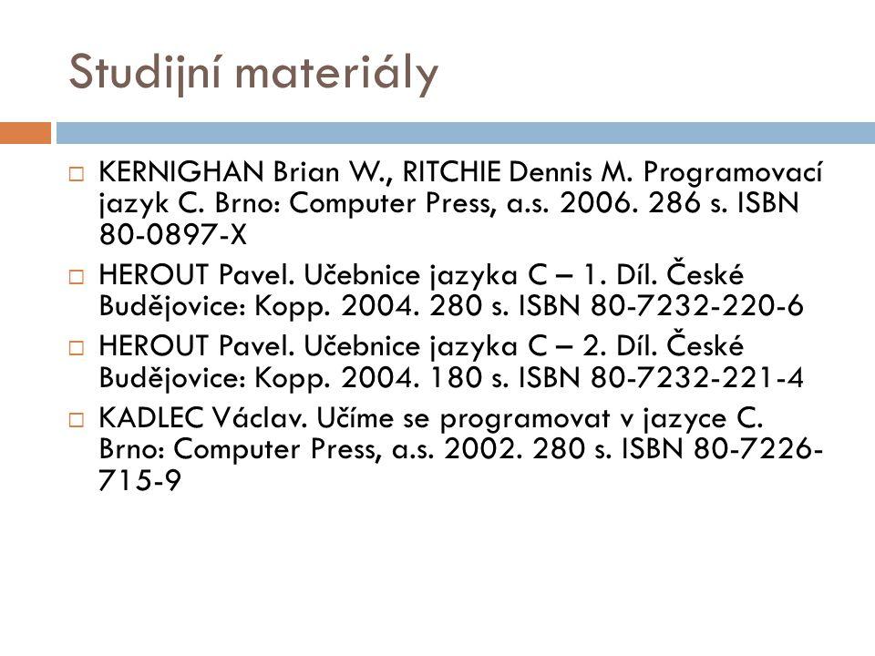 Studijní materiály  KERNIGHAN Brian W., RITCHIE Dennis M.