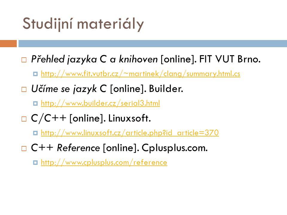 Studijní materiály  Přehled jazyka C a knihoven [online].