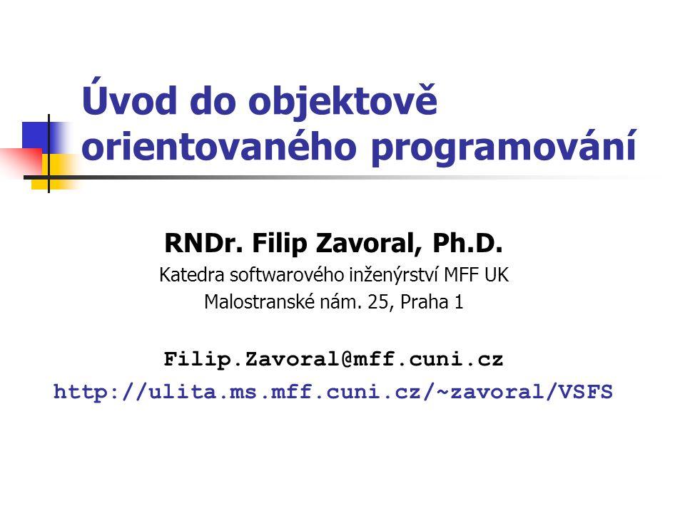 Spřátelené funkce – vlastní výstup class complx { private:int re, im; public:complx( int _re = 0, int _im = 0) { re = _re; im = _im; }; friend ostream& operator<<( ostream& s, complx& c) { return s << c.re << + << c.im << i ; }; }; complx x(1,2); cout << x << endl; spřátelená (friend) funkce může přistupovat k privátním položkám POZOR.