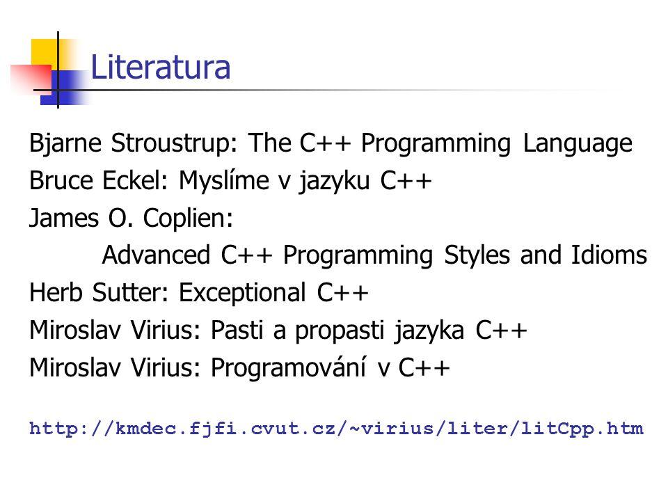 Prostory jmen a standardní knihovny stará konvence: stdio.h, ctype.h, iostream.h identifikátory v globálním prostoru jmen nová konvence: cstdio, cctype, iostream identifikátory uzavřené do namespace std standardní knihovny C++ Základní knihovny z C přejmenované podle nové konvence Rozšířené C++ knihovny iostream: znakový formátovaný vstup a výstup STL: Standard Template Library