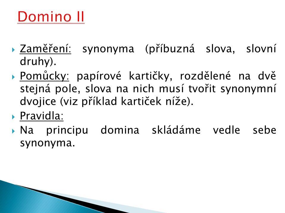  Zaměření: synonyma (příbuzná slova, slovní druhy).