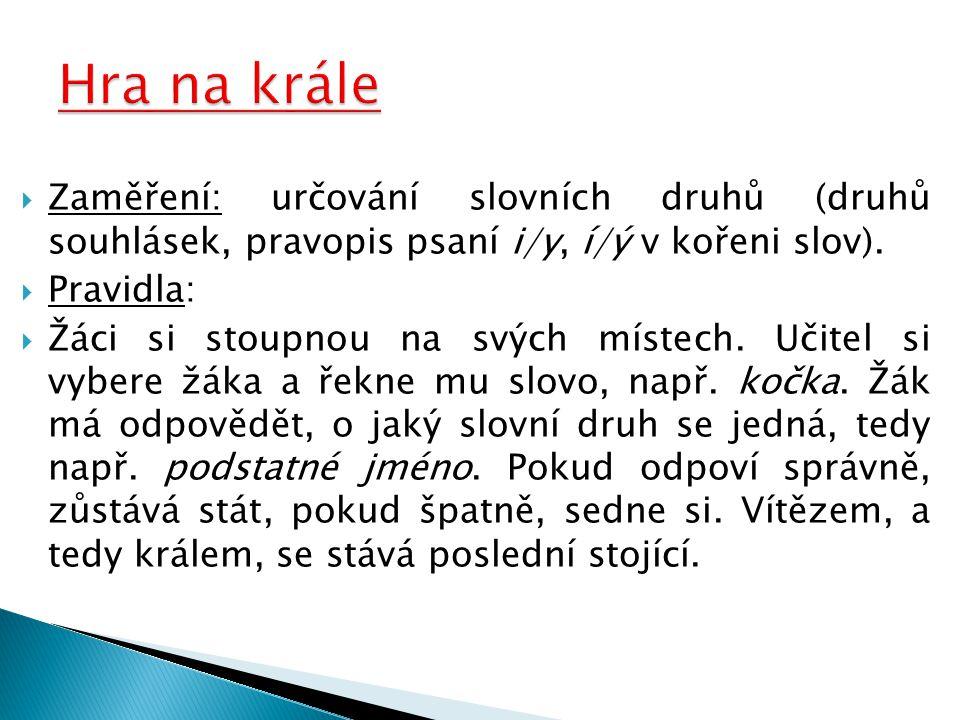  Zaměření: určování slovních druhů (druhů souhlásek, pravopis psaní i/y, í/ý v kořeni slov).