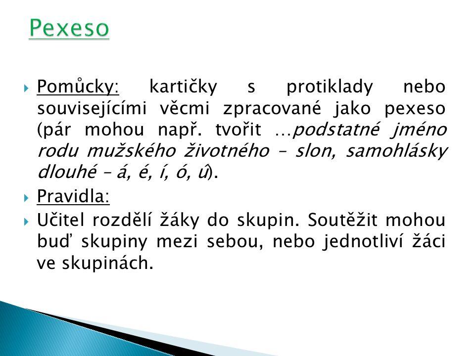  Pomůcky: kartičky s protiklady nebo souvisejícími věcmi zpracované jako pexeso (pár mohou např.