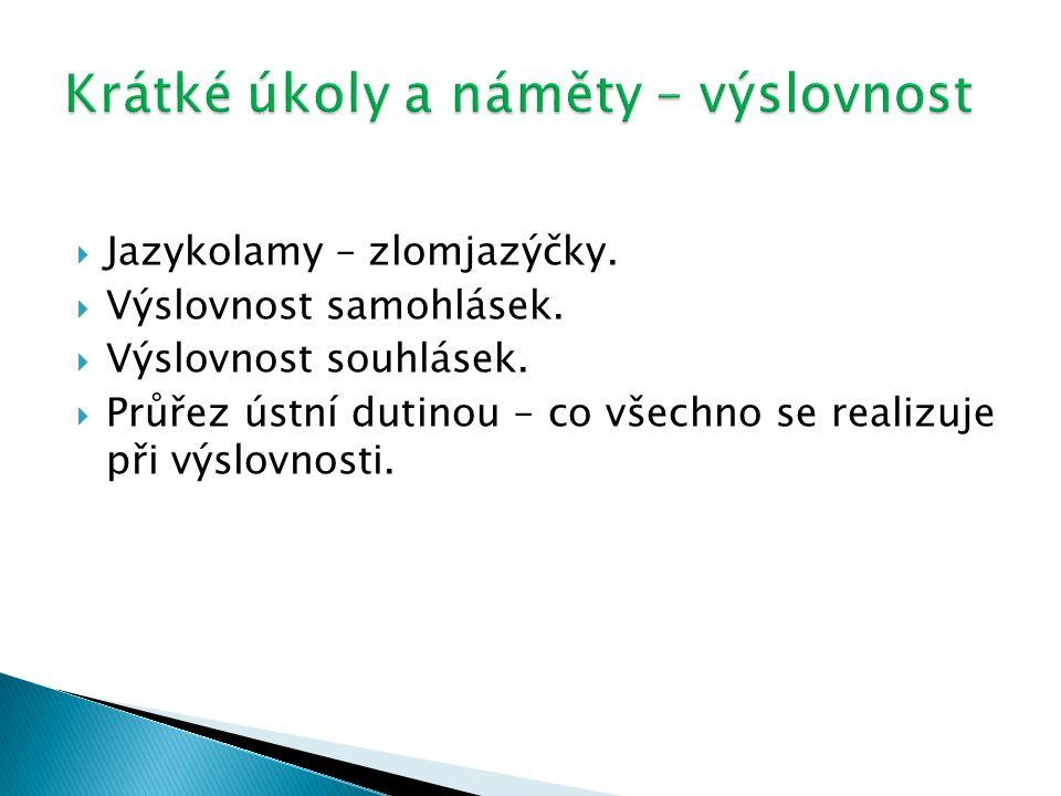  Jazykolamy – zlomjazýčky. Výslovnost samohlásek.