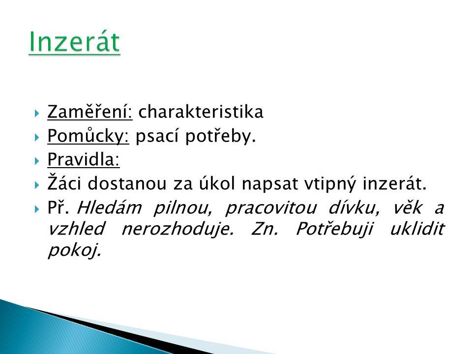  Zaměření: charakteristika  Pomůcky: psací potřeby.