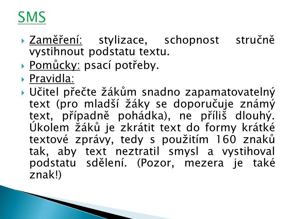  Zaměření: stylizace, schopnost stručně vystihnout podstatu textu.