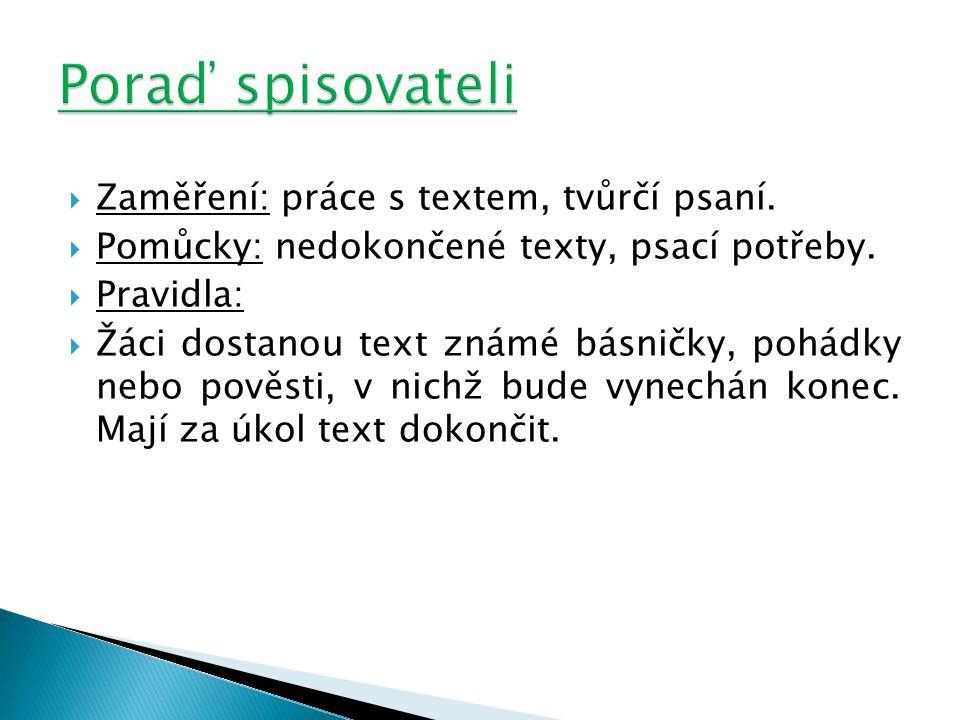  Zaměření: práce s textem, tvůrčí psaní. Pomůcky: nedokončené texty, psací potřeby.