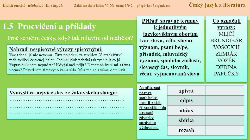 1.5 Procvičení a příklady Proč se učím česky, když tak mluvím od malička.