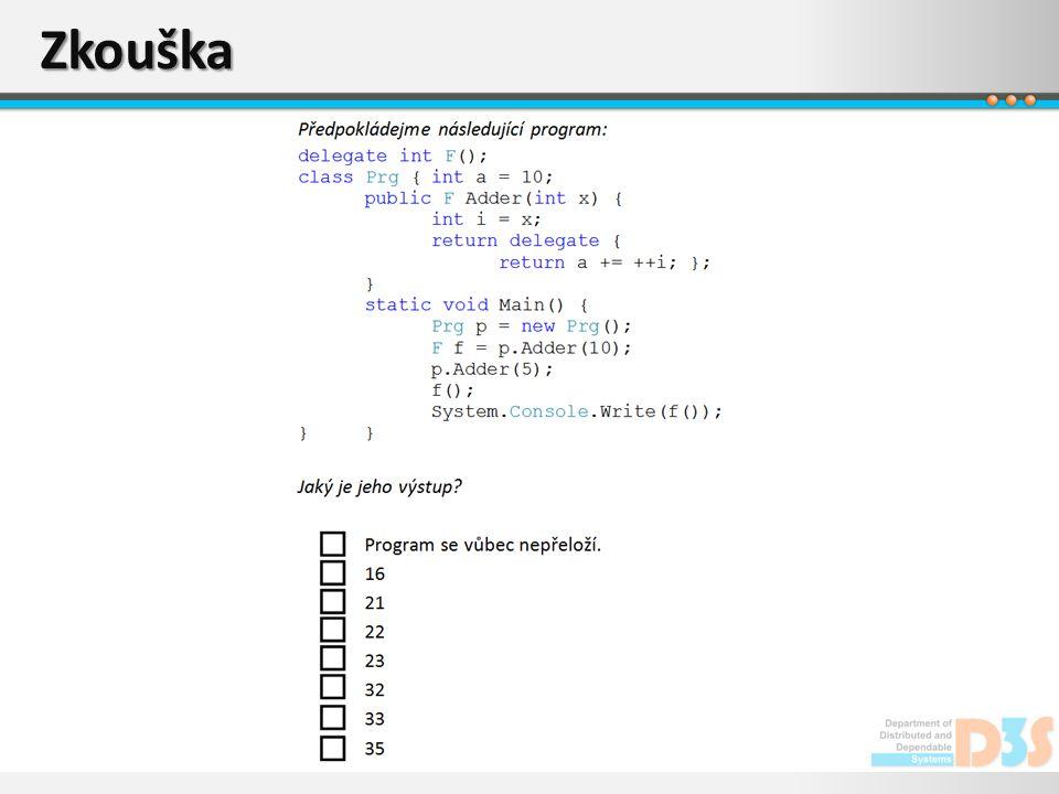 Zápočtový test Možnost používat libovolné tištěné materiály (knihy, apod.), kromě vytištěných vyřešených příkladů Z elektronických materiálů pouze mé slidy, případně slidy University of Linz (a samozřejmě MSDN Library) 3 hodiny v počítačové laboratoři Řešení musí splňovat všechny podmínky zadání a být zcela funkční Příklad zadání: Prevest logickou formuli ve vstupnim souboru do CNF (konjunktivni normalni forma) - konjunkce disjunkci.
